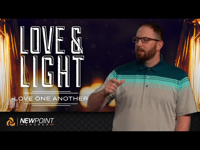 Love One Another | Love & Light [ New Point Church ]