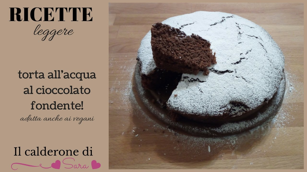Torta All Acqua.Torta All Acqua Al Cioccolato Fondente Wow