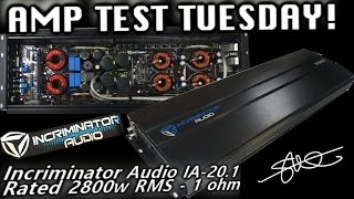 Amp Test Tuesday! Incriminator Audio IA-20.1 Rated 2800 Watts Plus GUT SHOT! SMD AD-1 Amp Dyno