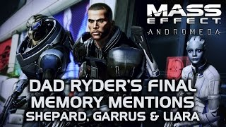 Mass Effect romeda  Dad Ryder39;s Final Memory amp; Audio Logs (Mentions of Shepard Garrus amp; Liara)