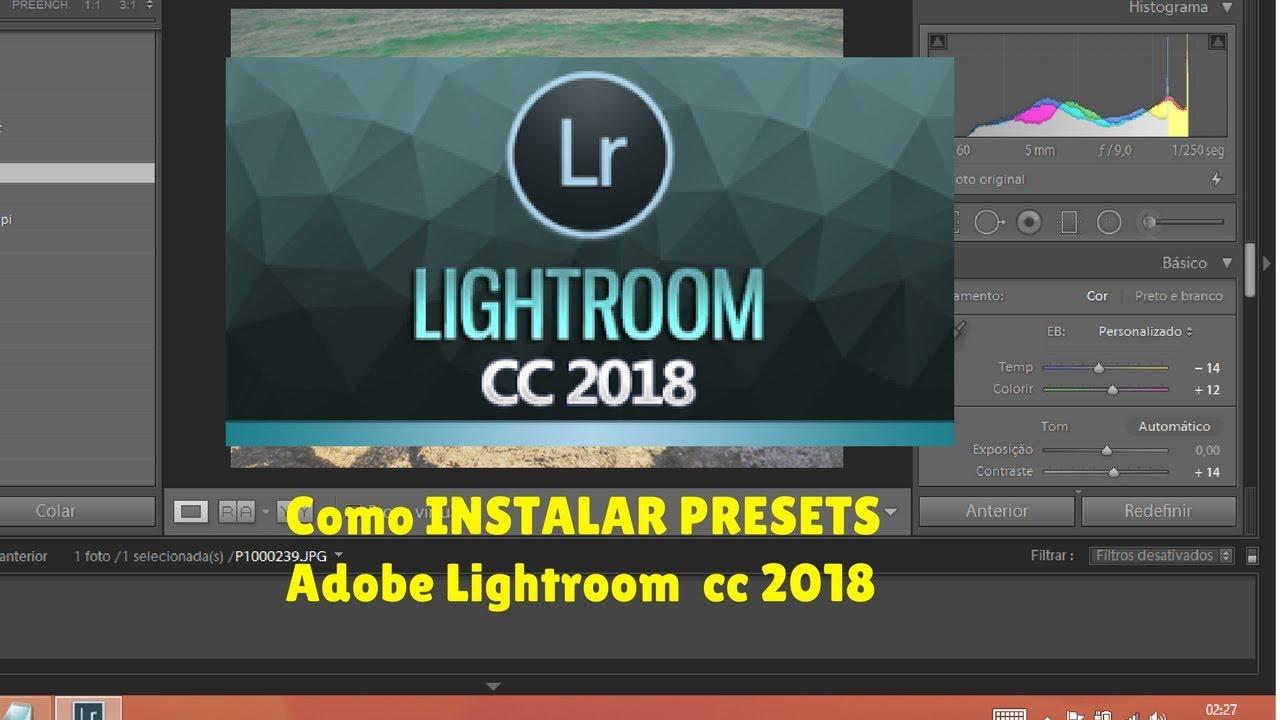 Como INSTALAR PRESETS Adobe Lightroom cc 2018