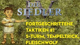 Siedler IV - Fortgeschrittene Taktiken #1: S Turm, Tempeltrick und Fleischwolf