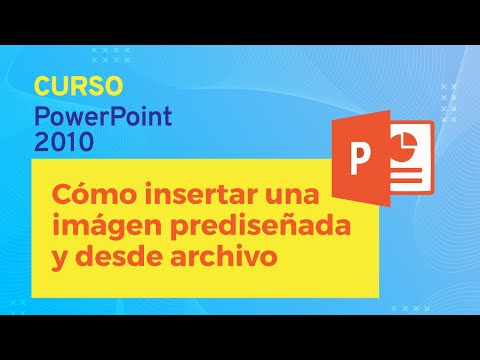 PowerPoint 2010: Insertar una imagen prediseñada y desde archivo