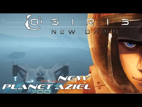 Osiris New Dawn NEW PLANET AZIEL and Meteor storms with Azurnium | Gameplay part Let's play
