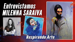 Entrevistamos  MILENNA SARAIVA  #Arte #respirandoarte
