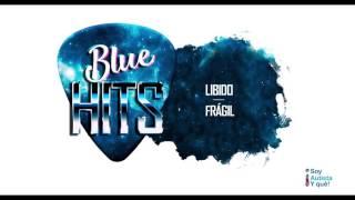 LIBIDO Frágil (versión BLUE HIT, en sintonía con el autismo)