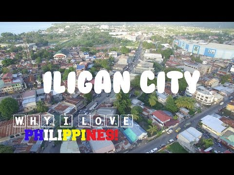 Why I Love Philippines - Iligan City Part 1
