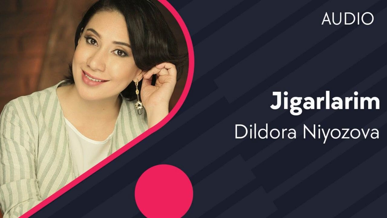 Dildora Niyozova - Jigarlarim (AUDIO)