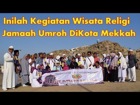 Wisata Religi Jamaah Umroh di Mekkah & Miqat di Ji'ranah.