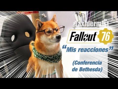 Mis reacciones a Fallout 76, TES VI, y más (BE3 2018)