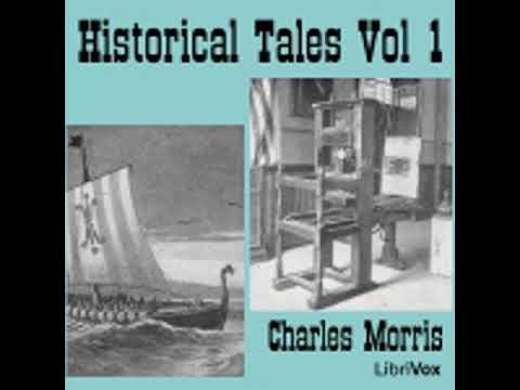 HISTORICAL TALES, VOL I: AMERICAN I by Charles Morris FULL AUDIOBOOK | Best Audiobooks