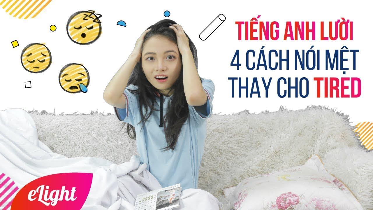 Học tiếng Anh lười: 5 cách nói mệt thay cho TIRED 😴