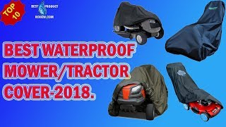 Lawn mower cover|| Top 10 best riding waterproof lawn mower cover reviews 2018.