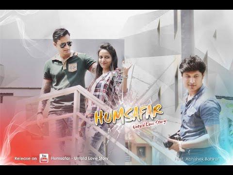 Humsafar - Untold Love Story - Album Song - Feat. Abhishek Bahirat
