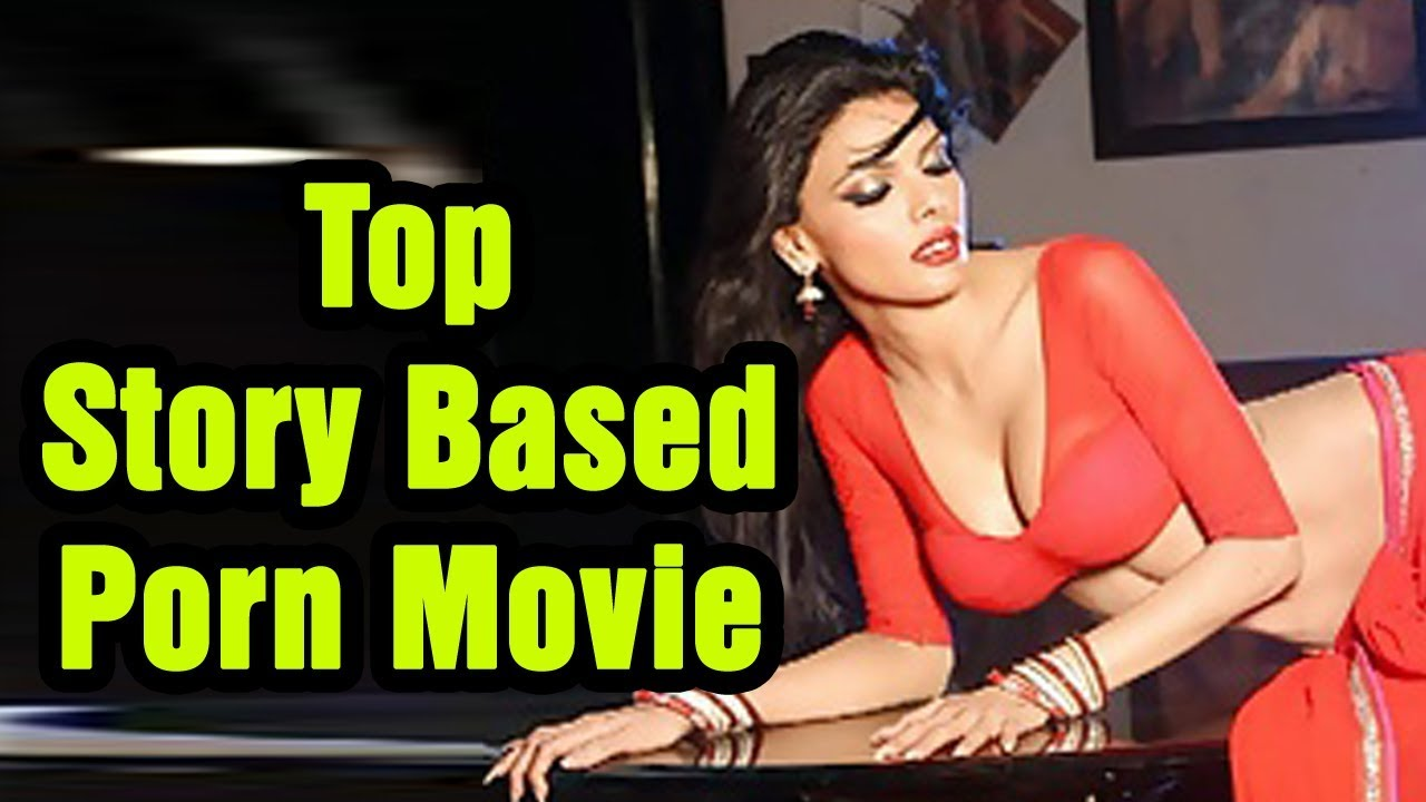 Top Story Based Porn Movie Top 10 Story Based Porn Movie Ever