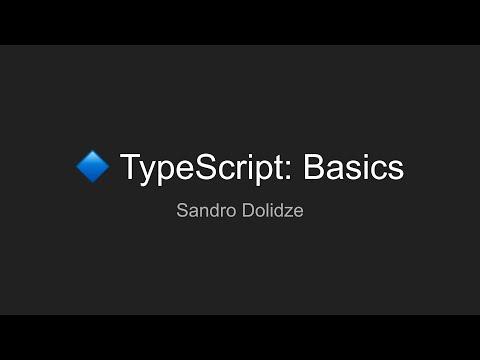 Sandro Dolidze - TypeScript: Basics
