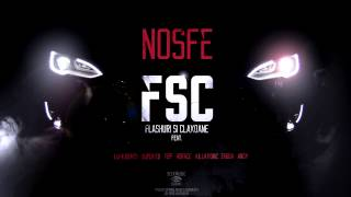 NOSFE - FSC cu Lu-K Beats, Super ED, Tzip , Horace, Killa Fonic, Zagga &amp Andy