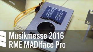 RME MADIface Pro - Musikmesse 2016