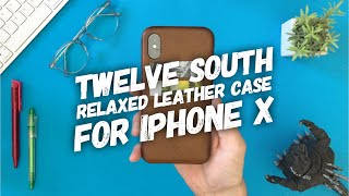 Twelve South Relaxed Leather Case for iPhone X review - It