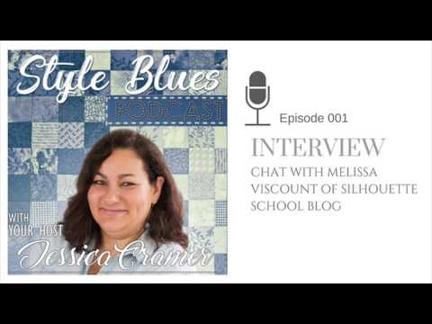 Style Blues Episode 1: Chat With Melissa Viscount Of Silhouette School Blog