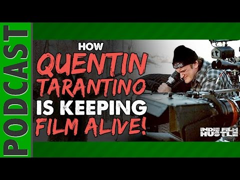 How Quentin Tarantino is Keeping Film...