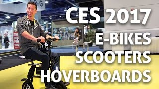 CES 2017: Hoverboards, Electric Scooters, Bicycles!!