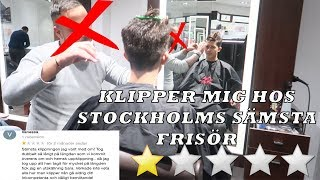 KLIPPER MIG HOS STOCKHOLMS VÄRSTA FRISÖR