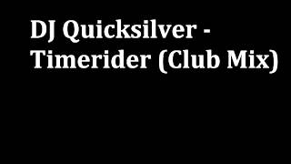 DJ Quicksilver   Timerider Club Mix)