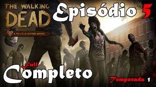 The Walking Dead : The Game - Temporada 1 - Episódio 5 Completo (Legendado em PT-BR)