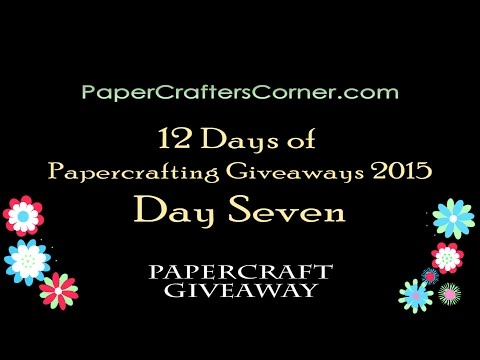 PaperCrafter's Corner Presents 12 Days of Papercrafting Giveaways 2015 - Day Seven