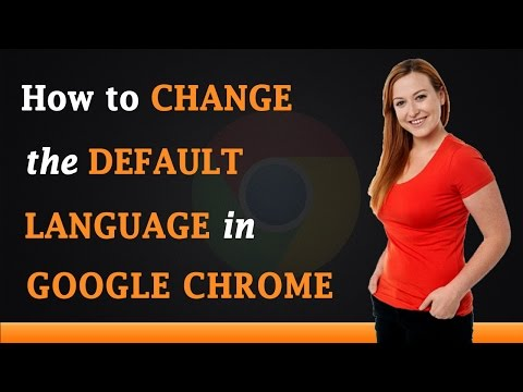 How To Change The Default Language In Google Chrome