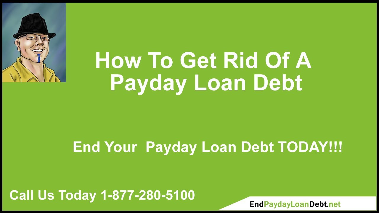 How To Get Rid Of A Payday Loan Debt - YouTube
