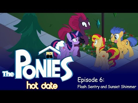 My Little Pony In The Sims - Episode 6 - Flash Sentry And Sunset Shimmer's Hot Date
