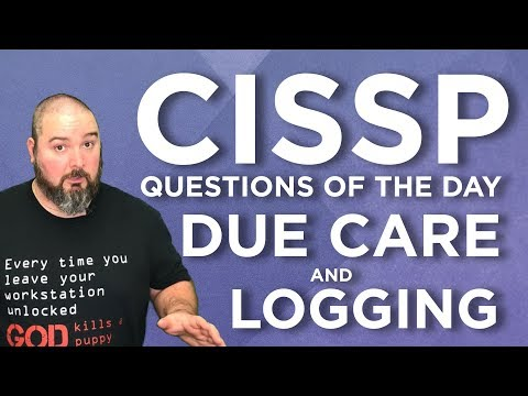 cissp-practice-questions-of-the-day-from-it-dojo---#66---due-care-and-logging