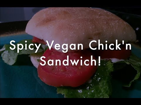 Spicy Vegan Chick'n Sandwich! - Only 4 essential ingredients
