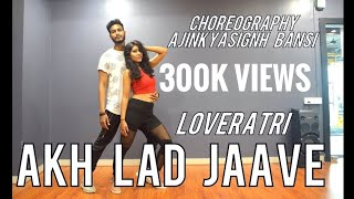 Akh Lad Jaave | Loveratri | Dance video | Tseries |Choreography | Ajinkyasingh FT Anushka