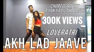 Akh Lad Jaave | Loveyatri | Dance  | Tseries |Choreography | Ajinkyasingh FT Anushka