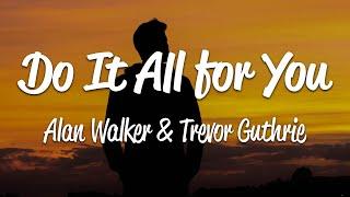 Download Alan Walker - Do It All For You (Lyrics)