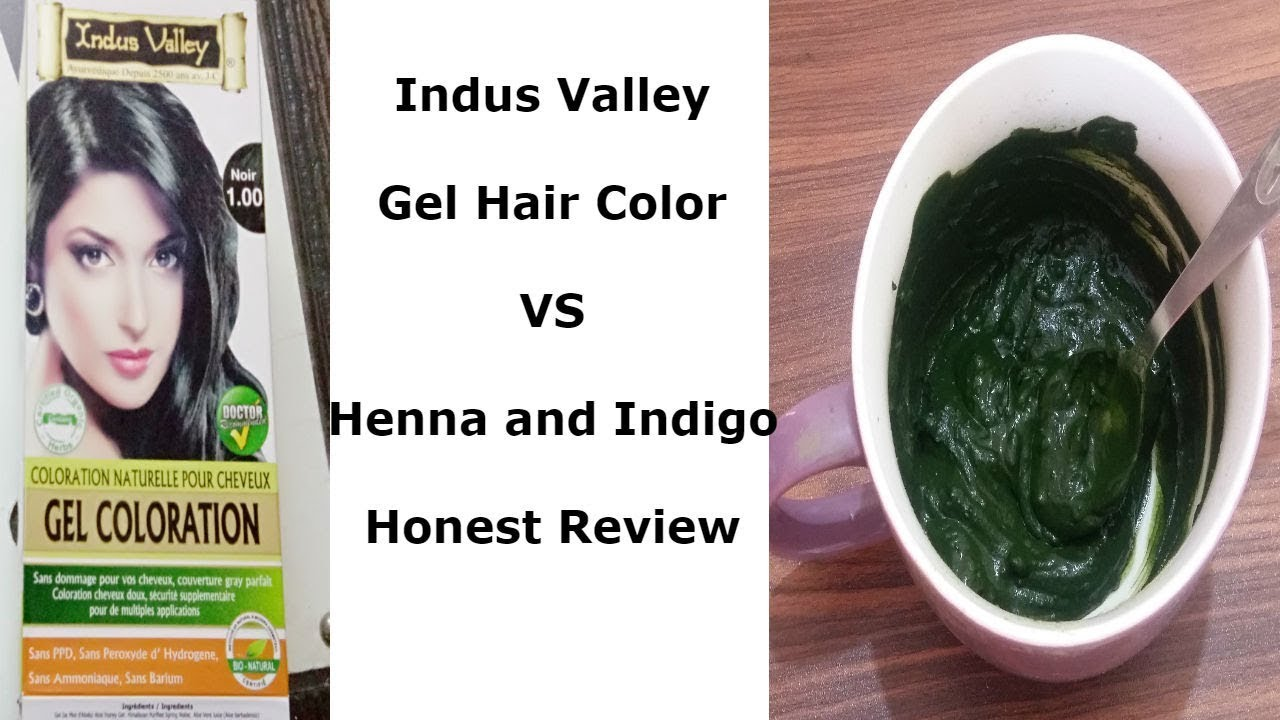 Is Indus Valley Gel Hair Color Better Than Henna Indigo To Turn