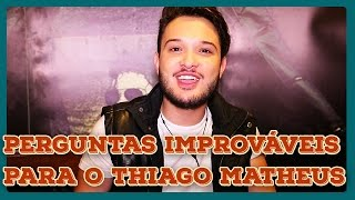 Baixar THIAGO MATHEUS RESPONDE A PERGUNTAS IMPROVÁVEIS