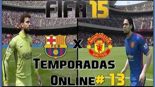 FIFA 15 -Temporadas Online #13 (FC BARCELONA VS MANCHESTER UNITED)