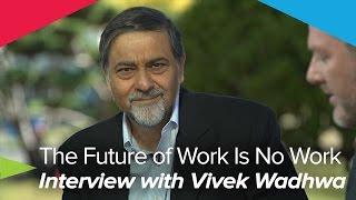 The Future of Work Is No Work - Marc Coleman & Vivek Wadhwa