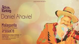 מלאגווניה I דניאל אהביאל Malagueña I Daniel Ahaviel I (official Audio) I