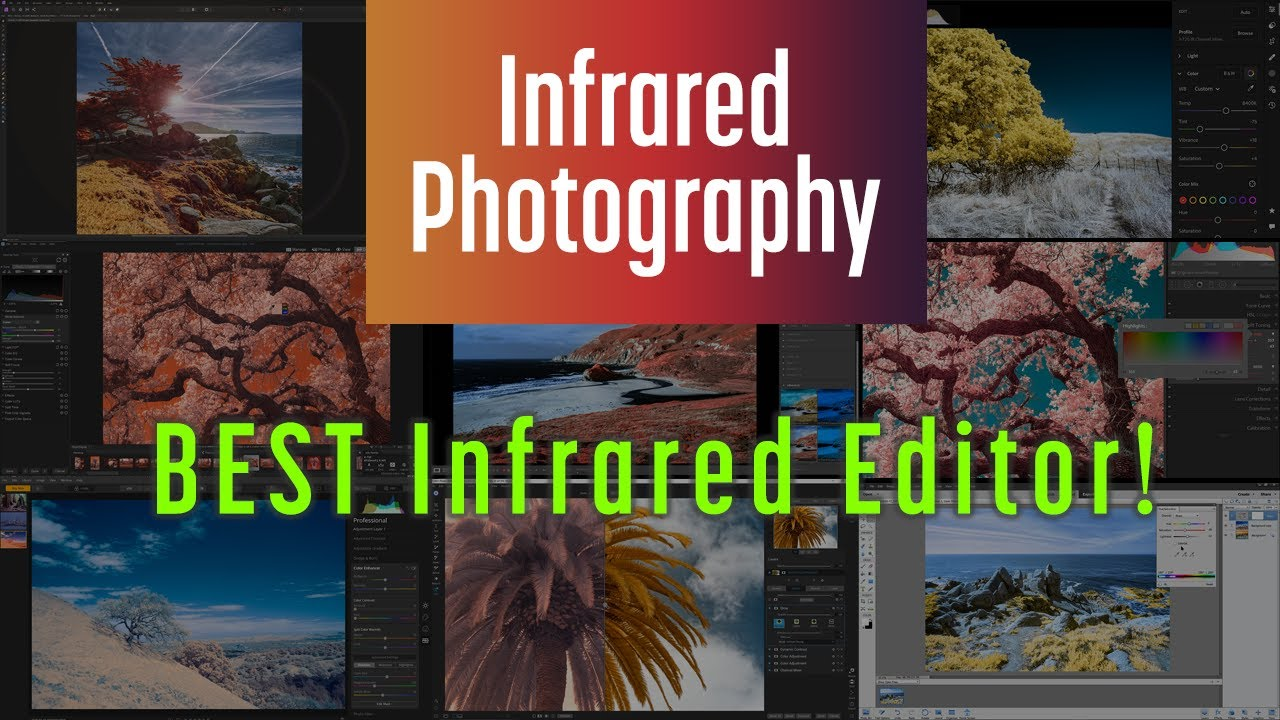 Best Editor For Infrared Photos In 2020 Youtube