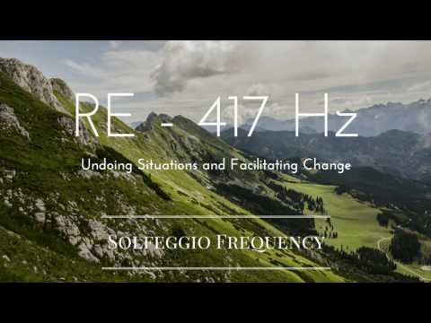 RE - 417 Hz   pure Tone   Solfeggio Frequency   Undoing Situations and Facilitating Change   8 hours