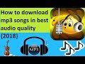 How to download mp3 songs in best audio quality {2018}
