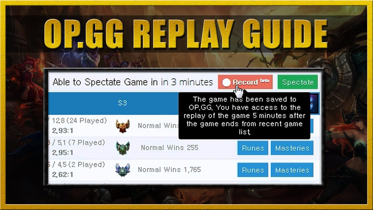 Op Gg Replay Guide How To Record League Of Legends Gameplay Youtube
