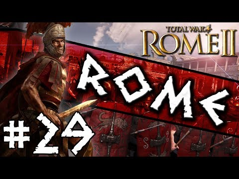 Total War: Rome II: Rome Campaign #29 ~ The Phoenix Legion!