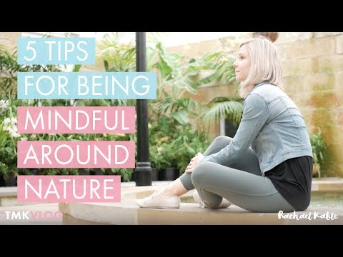5 Tips for Being Mindful Around Nature