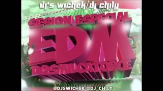 01 Session EDM Abril 2014 Dj Chily & Djs Wichek